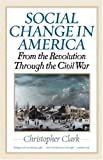 Social Change in America, Christopher Clark, 1566637546