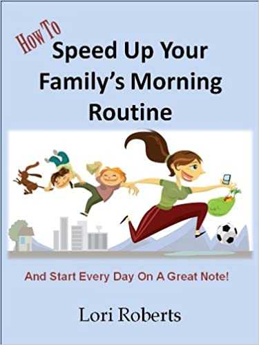Download How To Speed Up Your Family's Morning Routine - And Start Every Day On A Great Note! PDF, azw (Kindle), ePub