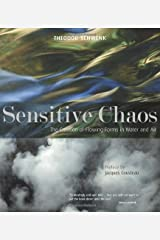 Sensitive Chaos: The Creation of Flowing Forms in Water and Air Paperback