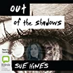 Out of the Shadows | Sue Hines
