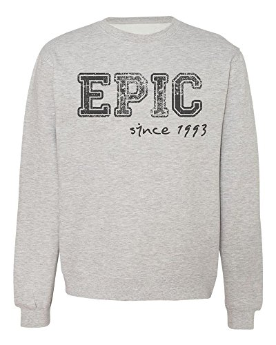 Grigio Gift Your Felpa Birthday Since You Design Epic Celebrate Awesome Were Unisex 1993 Born The Fq68IR