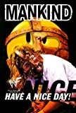 Mankind: Have a Nice Day - A Tale of Blood and Sweatsocks by Mick Foley (1999-10-20)