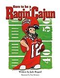Born to be a Ragin Cajun, Jady Regard, 0978947509
