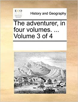 The adventurer, in four volumes. ... Volume 3 of 4