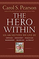 The Hero Within: Six Archetypes We Live