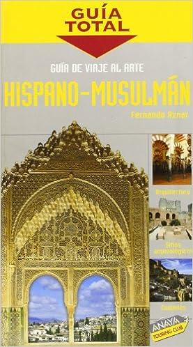 Guía de viaje al arte Hispano-Musulmán Guía Total - España: Amazon.es: Aznar, Fernando: Libros