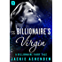 The Billionaire's Virgin: A Billionaire Romance (The Billionaire Fairy Tales)