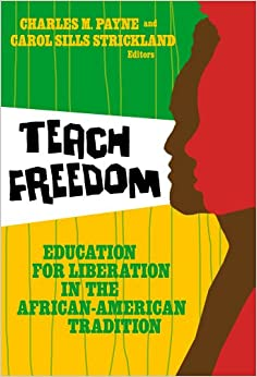 Book Teach Freedom: Education for Liberation in the African-American Tradition (Teaching for Social Justice)