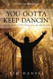 img - for You Gotta Keep Dancin' book / textbook / text book