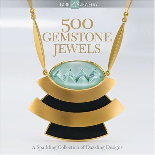 500 Gemstone Jewels: A Sparkling Collection of Dazzling Designs (500 Series) by Brand: Lark Crafts