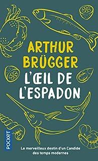 L'oeil de l'espadon, Brügger, Arthur