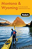Fodor's Montana & Wyoming, 4th Edition: with the South Dakota Black Hills (Travel Guide)