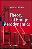 Theory of Bridge Aerodynamics, Einar Strommen, 354030603X