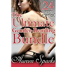 The Ultimate Gender Bending Bundle: 24 Sexy Stories! (Gender Swap Feminization Sissification Menage BDSM Futanari Futa-on-Girl)