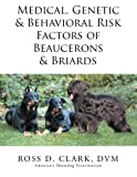 img - for Medical, Genetic & Behavioral Risk Factors of Beaucerons & Briards book / textbook / text book