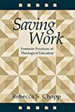 img - for Saving Work: Feminist Practices of Theological Education book / textbook / text book