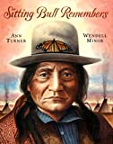 Sitting Bull Remembers, Ann Warren Turner, 0060513993