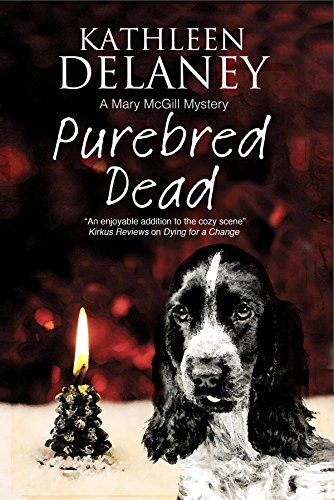 Purebred Dead: A Canine Mystery (The Mary McGill Mysteries Book 1) by [Delaney, Kathleen]