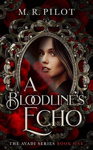 Book: A Bloodline's Echo (The Avadi Series Book 1) by M. R. Pilot
