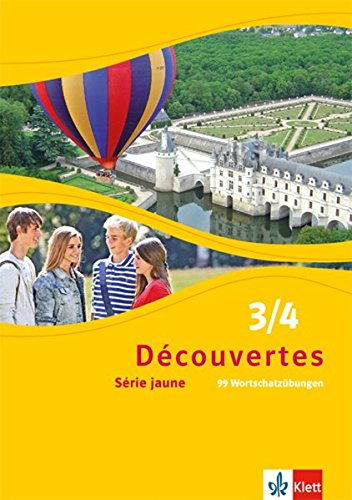 Découvertes 3/4. Série jaune: 99 Wortschatzübungen Klassen 8/9 (Découvertes. Série jaune (ab Klasse 6). Ausgabe ab 2012)