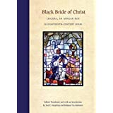 Black Bride of Christ: Chicaba, an African Nun in Eighteenth-Century Spain