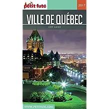 QUÉBEC VILLE 2017 Petit Futé (City Guide) (French Edition)