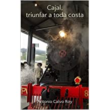 Cajal, triunfar a toda costa (Spanish Edition)