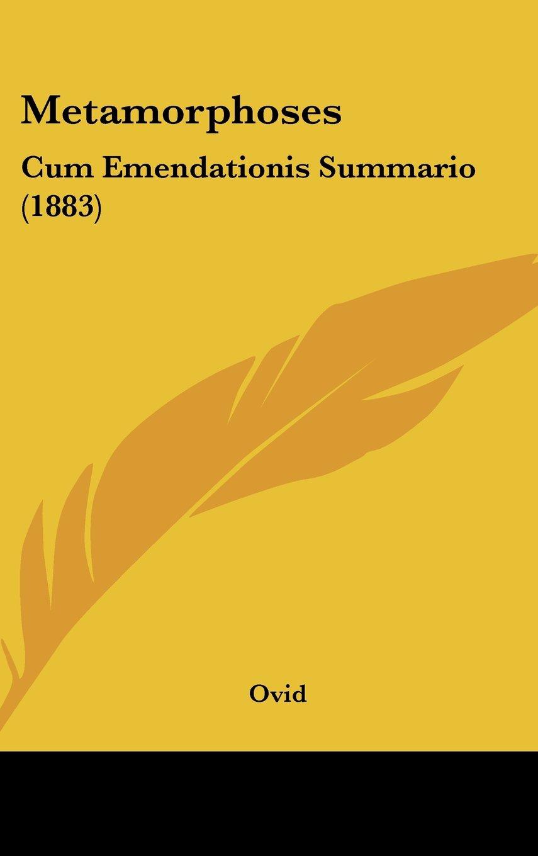 Read Online Metamorphoses: Cum Emendationis Summario (1883) (Latin Edition) PDF