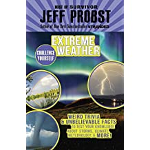 Extreme Weather: Weird Trivia & Unbelievable Facts to Test Your Knowledge About Storms, Climate, Meteorology & More!