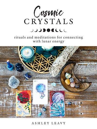Cosmic Crystals: Rituals and Meditations for Connecting With Lunar Energy ()