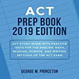 ACT Prep Book 2019 Edition: ACT Study Guide with Practice Tests for the English, Math, Reading, Science, and Writing Sections of the ACT Exam -  Author's Republic