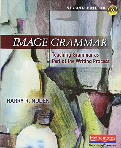 Image Grammar, Second Edition: Teaching Grammar as Part of the Writing Process (Garden Private Part)