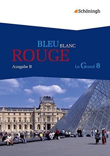BLEU BLANC ROUGE - Le Grand 8 - Ausgabe B: Schülerbuch