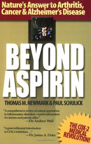 Beyond Aspirin : Nature's Answer to Arthritis, Cancer & Alzheimer's Disease