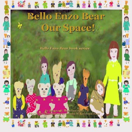 Bello Enzo Bear Our Space! (Bello Enzo Bear book series)