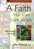 A Faith You Can Live With, John J. O'Donnell, 1580510655