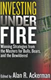Investing under Fire, Alan R. Ackerman, 1576601374