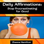 Daily Affirmations: Stop Procrastinating for Good | Zhanna Hamilton