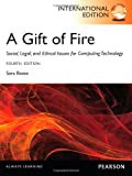 Gift of Fire Social, Legal, and Etical Issues for Computing Technology