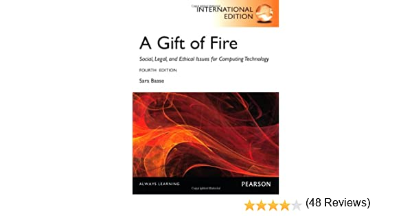 Gift of Fire Social, Legal, and Etical Issues for Computing ...