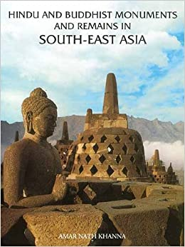 Hindu and Buddhist Monuments and Remains in South East Asia