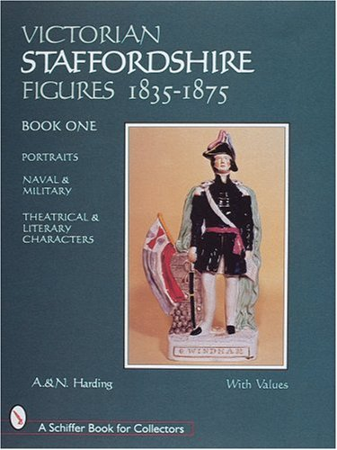 Victorian Staffordshire Figures 1835-1875 (A Schiffer Book for Collectors) ()