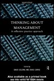 Thinking about Management : Reflective Practice Approach, David Currie, David Golding, 0415202760