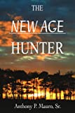 The New Age Hunter, Anthony Mauro, 0595323162