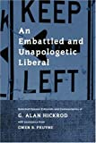 An Embattled and Unapologetic Liberal, G. Hickrod, 0595368611