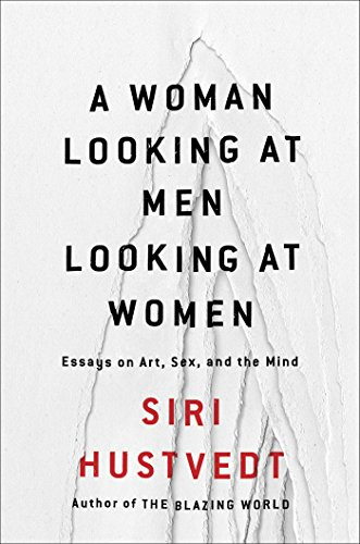 Download PDF A Woman Looking at Men Looking at Women - Essays on Art, Sex, and the Mind