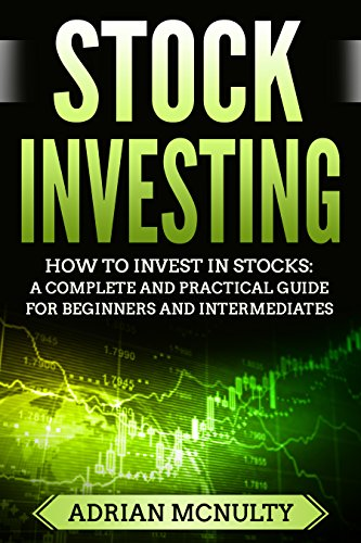 Amazon com: Stock Investing: How To Invest In Stocks: A Complete And