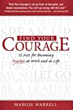 Find Your Courage: 12 Acts for Becoming Fearless at Work and in Life (NTC Self-Help)
