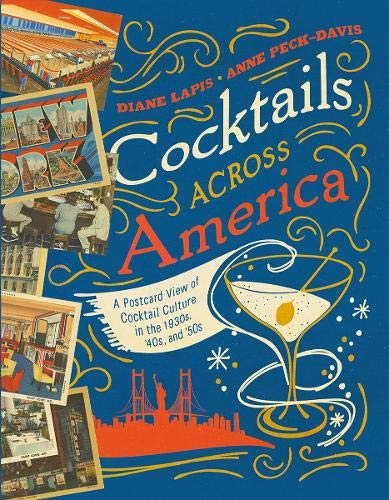 (Cocktails Across America: A Postcard View of Cocktail Culture in the 1930s, '40s, and '50s)