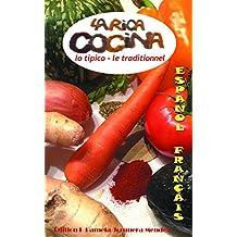 La Rica Cocina Lo Tipico- Le Traditionnel: la cocina en español y en Frances- La cuisine en espagnol et Français (French Edition)